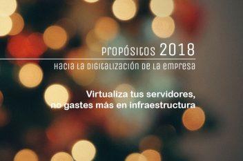 proposito 2018 virtualiza servidores en cloud